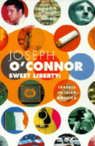 9780330333238: Sweet Liberty: Travels in Irish America