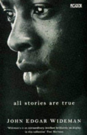 9780330333313: All Stories Are True: The Stories of John Edgar Wideman