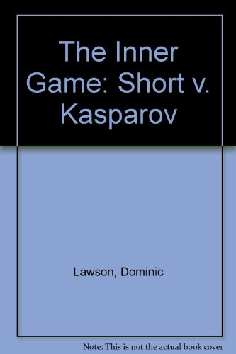 9780330333757: The Inner Game: Short v. Kasparov