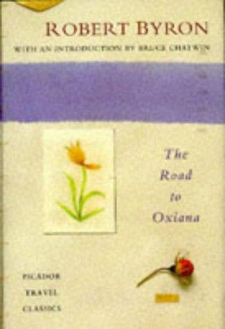 9780330334679: The Road to Oxiana (Picador Books)