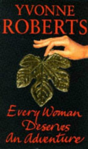 9780330334693: Every Woman Deserves an Adventure