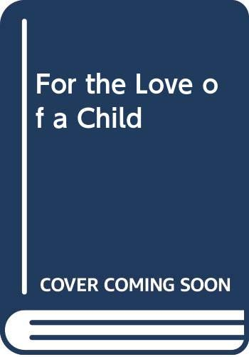 9780330335362: For the Love of a Child