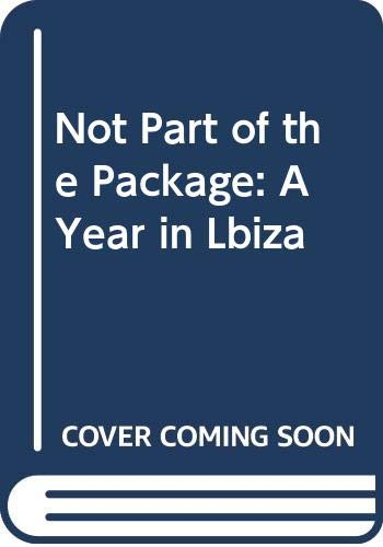 9780330335416: Not Part of the Package: A Year in Lbiza