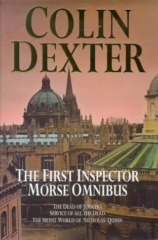 9780330335584: The First Inspector Morse Omnibus: The Dead of Jericho, Service of All the Dead, the Silent World of Nicholas Quinn