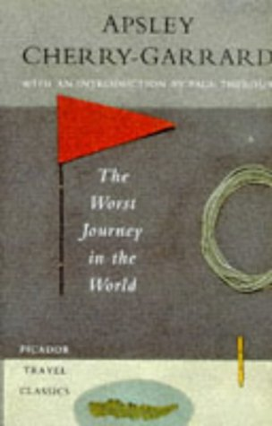 9780330335850: The Worst Journey in the World: Antarctic, 1910-13