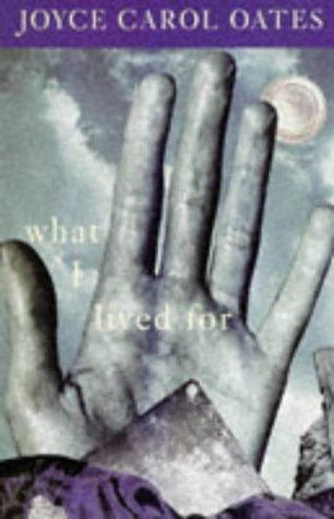 What I Lived For: Oates, Joyce Carol