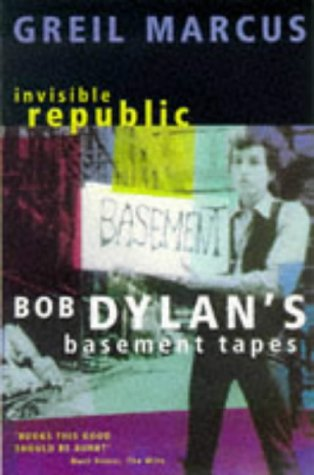 9780330336246: Invisible Republic: Bob Dylan's Basement Tapes