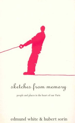 Sketches from Memory: People and Places in the Heart of Our Paris (0330336614) by White, Edmund