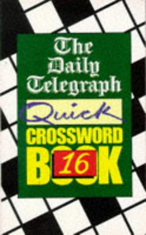 The Daily Telegraph Quick Crossword 16: Telegraph, The Daily