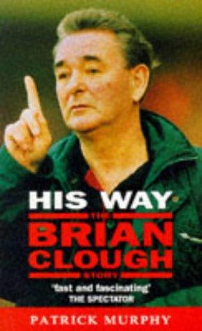 9780330336871: His Way: Brian Clough Story