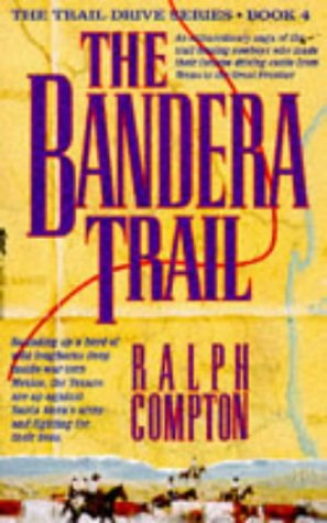 The Bandera Trail (The Traildrive Series): Ralph Compton