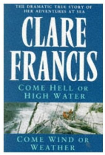 Come Hell or High Water and Come: Francis, Clare