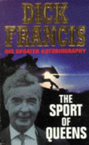 9780330339025: The Sport of Queens: The Autobiography of Dick Francis