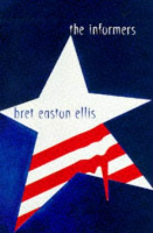 The Informers: Bret Easton Ellis