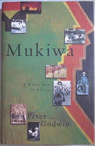 9780330339834: Mukiwa: A White Boy in Africa