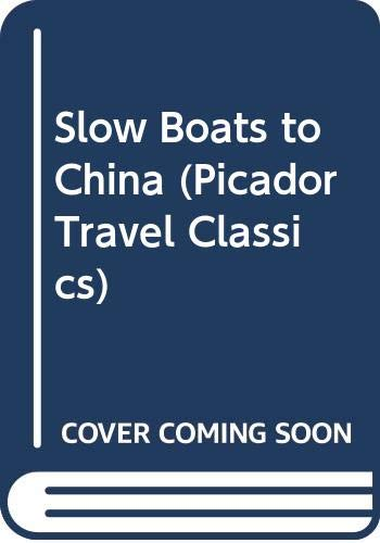 9780330341288: Slow Boats to China (Picador Travel Classics)