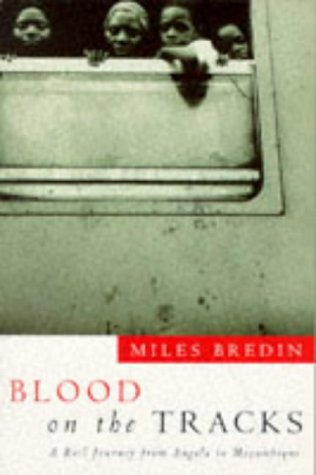 9780330341295: Blood on the Tracks: A Rail Journey from Angola to Mozambique