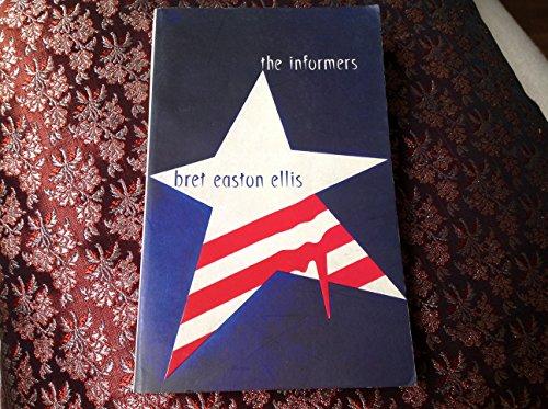 The Informers (A Format): Bret Easton Ellis