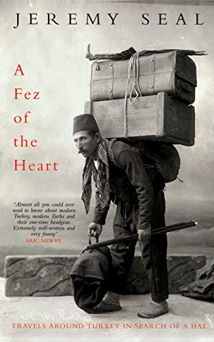 9780330343626: A Fez of the Heart: Travels Around Turkey in Search of a Hat
