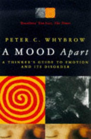 9780330343671: A Mood Apart: Thinker's Guide to Emotion and Its Disorders