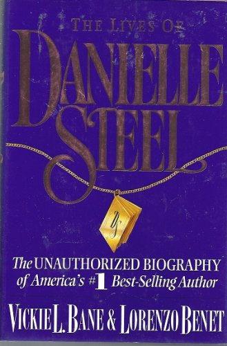 9780330343817: The Lives of Danielle Steel: The Unauthorised Biography of One of the Worlds Bestselling Authors