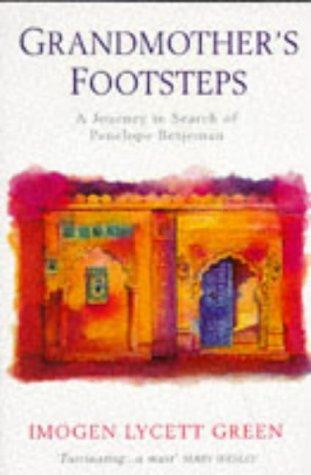Grandmother's Footsteps: Journey in Search of Penelope: Green, Imogen Lycett