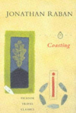 9780330343954: Coasting (Picador Travel Classics)