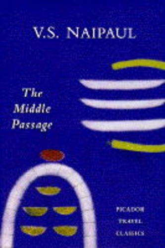 9780330343961: Middle Passage Impressions of Five Socie (Picador Travel Classics)