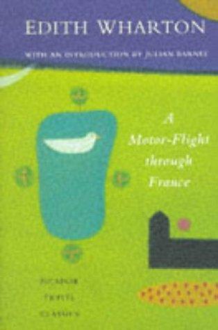 A Motor-flight Through France (Picador Travel Classics): Edith Wharton