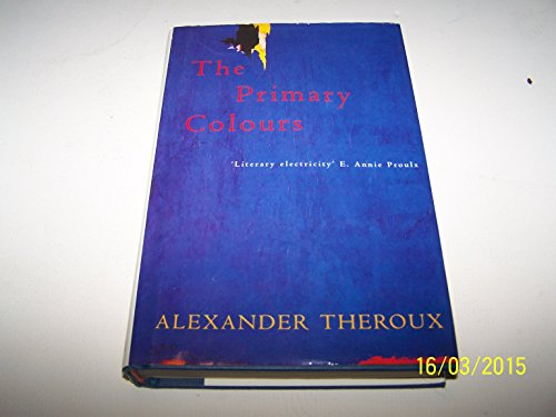 The Primary Colours (9780330343985) by Alexander Theroux