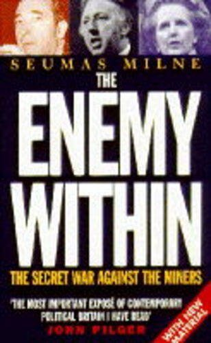 9780330344081: The Enemy Within: The Secret War against the Miners: MI5, Maxwell and the Scargill Affair