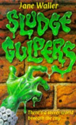 Sludge Gulpers (9780330344289) by Waller, Jane