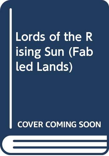 9780330344302: Lords of the Rising Sun (Fabled Lands)