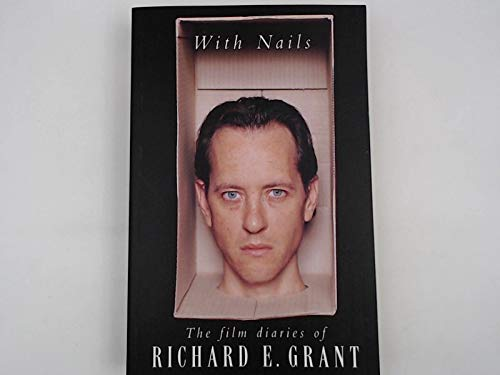 9780330344340: With Nails: The Film Diaries of Richard E. Grant
