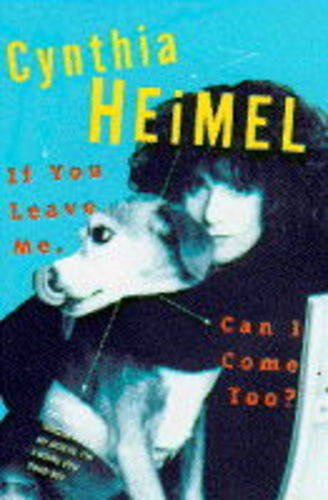 If You Leave Me, Can I Come Too? (0330344390) by CYNTHIA HEIMEL