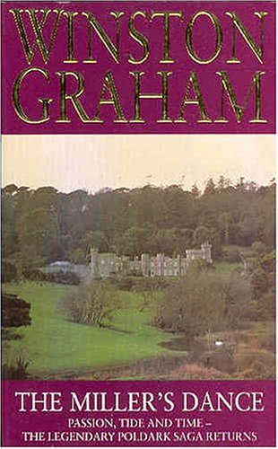 The Miller's Dance (The Poldark Saga): Graham, Winston