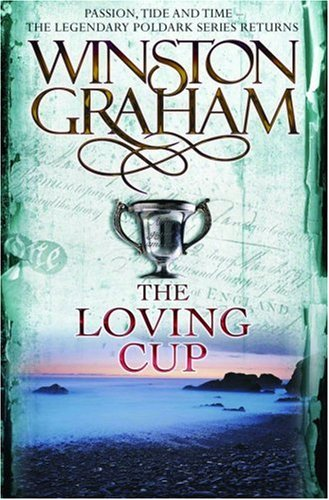 9780330345033: The Loving Cup: A Novel of Cornwall, 1813-1815 (Poldark 10)