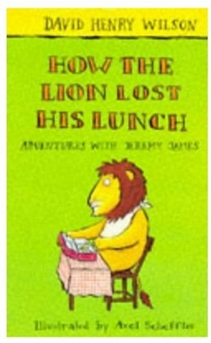 9780330345729: How the Lion Lost His Lunch (Adventures with Jeremy James)