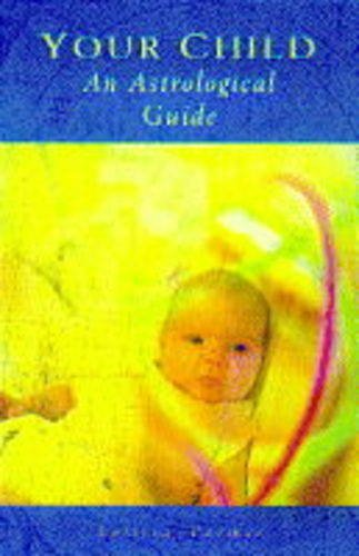 9780330345842: An Astrological Guide to Your Child