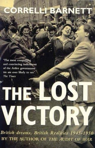 9780330346399: The Lost Victory: British Dreams, British Realities 1945-1950