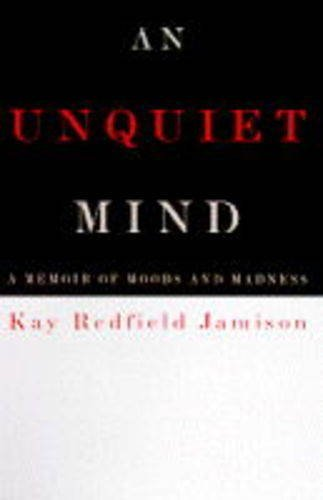 9780330346504: An Unquiet Mind, a Memoir of Moods and Madness