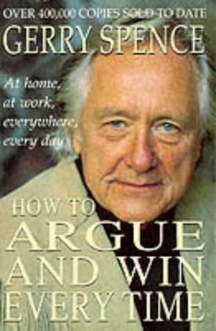 9780330347747: How to Argue and Win Every Time