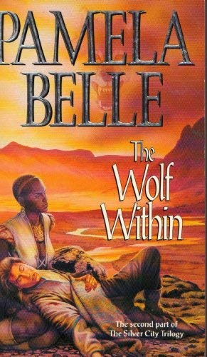 The Wolf within (The silver city trilogy) (0330347888) by Pamela Belle