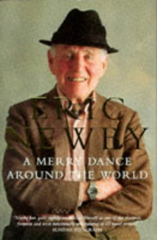 9780330349031: A merry dance around the world: the best of Eric Newby