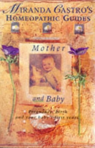 9780330349253: Miranda Castro's Homeopathic Guides: Mother And Baby