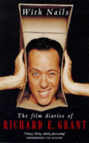 9780330349673: With Nails: the Film Diaries of Richard E Grant