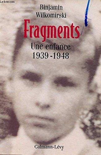 Fragments: Memories of a Childhood, 1939- 1948: Binjamin Wilkomirski