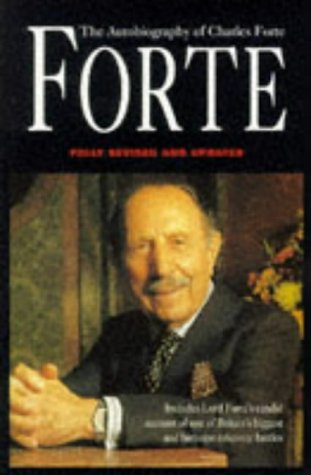 9780330350419: Forte: The Autobiography of Charles Forte