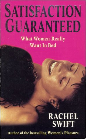 9780330350471: Satisfaction Guaranteed--What Women Really Want in Bed