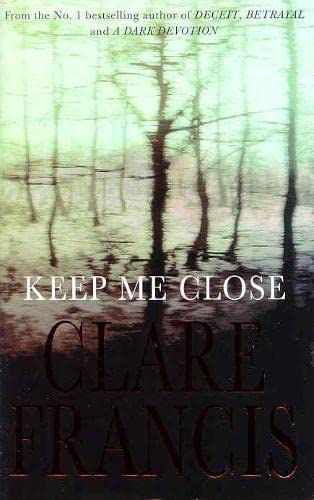 Keep Me Close: Clare Francis